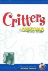 Critters of Arizona Pocket Guide (Critters of...) (Critters of...) - Wildlife Forever, Ann McCarthy