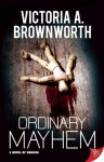 Ordinary Mayhem - Victoria A. Brownworth