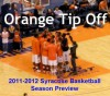 Orange Tip-Off: 2011-2012 Syracuse Basketball Season Preview - Sean Keeley, Dan Lyons, Brian Goodman, Matt McClusky, Aaron Goldfarb, Matt Glaude, Scott Pitoniak, Brian Harrison, Jameson Fleming