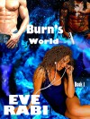 Burns World (#1) - Eve Rabi