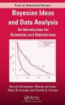 Bayesian Ideas and Data Analysis: An Introduction for Scientists and Statisticians - Ronald Christensen, Wesley O. Johnson, Adam J. Branscum, Timothy E. Hanson