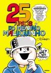 25 anos do Menino Maluquinho (Portuguese Edition) - Ziraldo