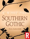 Southern Gothic - Paul Alexander