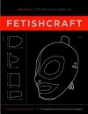 The Artisan's Book of Fetishcraft - John Huxley