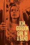 Girl in a Band - Kim Gordon