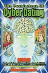 The Psychology of Cyber Dating: Discover the Secrets to Successful Internet Dating and Learn to Improve Your Love Life, Your Sex Life, and Intimacy in - Robert Davenport