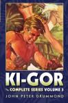 Ki-Gor: The Complete Series Volume 3 - John Peter Drummond, Howard Andrew Jones