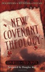 New Covenant Theology - Tom Wells, Fred G. Zaspel