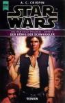 Star Wars: Der König der Schmuggler (Die Han Solo Trilogie, #3) - A.C. Crispin, Ralf Schmitz
