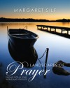 Landscapes of Prayer: Finding God in Your World and Your Life - Margaret Silf