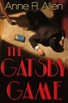 The Gatsby Game - Anne R. Allen, Saffina Desforges