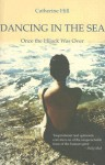 Dancing in the Sea: Once the Hijack Was Over - Catherine Hill
