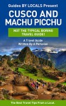 Machu Picchu: By Locals - A Cusco and Machu Picchu Travel Guide Written By A Peruvian: The Best Travel Tips About Where to Go and What to See in Cusco ... Guide, Cusco, Peru Travel Guide, Peru) - By Locals, Machu Picchu, Cusco