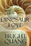 Dinosaur Love - Bright Quang