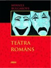 Teātra romāns - Mikhail Bulgakov, Mihails Bulgakovs