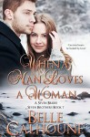 When A Man Loves A Woman (Seven Brides Seven Brothers Book 7) - Belle Calhoune