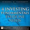 4 Investing Fundamentals Everyone Needs - Michael C. Thomsett