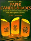 How to Make Paper Candle-Shades - Polly Pinder
