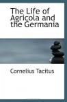The Life of Agricola and the Germania - Cornelius Tacitus