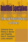 Unfulfilled Expectations: Home and School Influences on Literacy - Wendy S. Barnes, Catherine E. Snow, Lowry Hemphill, Jean Chandler, Irene F. Goodman