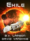 Exile (Star Force Series Book 11) - B. V. Larson, David VanDyke