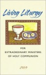 Living Liturgy for Extraordinary Ministers of Holy Communion: Year B - Joyce Ann Zimmerman, Kathleen Harmon, Christopher W. Conlon