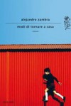 Modi di tornare a casa - Alejandro Zambra, Bruno Arpaia