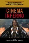 Cinema Inferno: Celluloid Explosions from the Cultural Margins - Weiner/Cline, Robert G. Weiner, John Cline