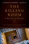 The Killing Room: A Mystery in Florence - Christobel Kent