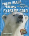 Polar Bears, Penguins, and Other Mysterious Animals of the Extreme Cold - Ana Maria Rodriguez