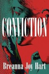Conviction - Breanna Joy Hart
