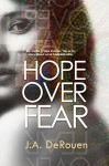 Hope Over Fear (The Over Series Book 1) - J.A. DeRouen