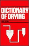 Dictionary Of Drying - Carl W. Hall