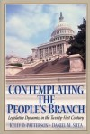 Contemplating the People's Branch: Legislative Dynamics in the Twenty First Century - Kelly D. Patterson