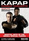 Kapap Combat Concepts: Martial Arts of the Israeli Special Forces: Volume Four: Brazilian Jiu-Jitsu Applications - Avi Nardia, Albert Timen, John Machado
