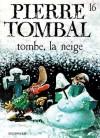 Tombe, la Neige - Raoul Cauvin, Marc Hardy