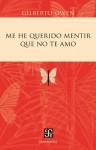 Me he querido mentir que no te amo - Gilberto Owe, Consuelo Saizar, Élmer Mendoza
