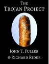 The Trojan Project - John T. Fuller, Richard Rider