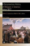 A Documentary History of Religion in America since 1877 - Edwin S. Gaustad