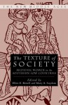 The Texture of Society: Medieval Women in the Southern Low Countries - Ellen E. Kittell, Mary A. Suydam