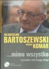 Mimo wszystko. Wywiadu rzeki księga druga - Władysław Bartoszewski, Michał Komar