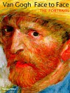Van Gogh Face to Face: The Portraits - Roland Dorn, George S. Keyes, Judy Sund, Lauren Soth, George T.M. Shackelford