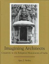 Imagining Architects: Creativity in the Religious Monuments of India - Ajay J. Sinha