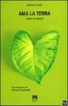 Ama la Terra. Come te stesso. - Christoph Baker, Serge Latouche