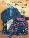 The Learn to Knit a Sweater Book - Jean Leinhauser, DRG