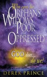 Who Cares For Orphans, Widows, The Poor And Oppressed, God Does...Do We? - Derek Prince