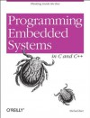 Programming Embedded Systems in C and C++ - Michael Barr, Andy Oram