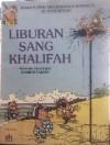 Kisah Petualangan Khalifah Harun Al Syoussyah: Liburan Sang Khalifah - René Goscinny