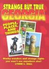 Strange But True Georgia - Lynne L. Hall