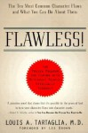 Flawless! The Ten Most Common Character Flaws and What You Can Do about Them - Louis A. Tartaglia